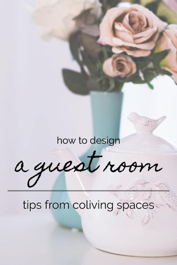 Designing a Guest Room Getting Tips From Coliving Spaces pin