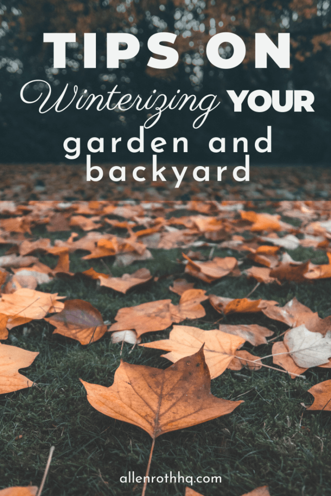 How to winterize your garden and backyard #winter #winterization #weatherize #bakcyard #garden #gardening #homeimprovement