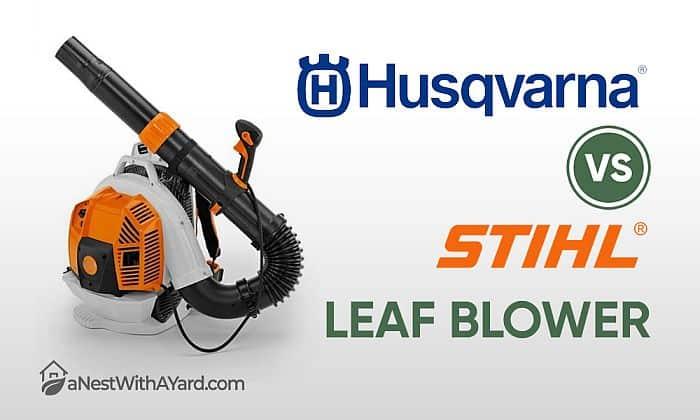Husqvarna Vs Stihl Backpack Leaf Blower- Which One To Choose